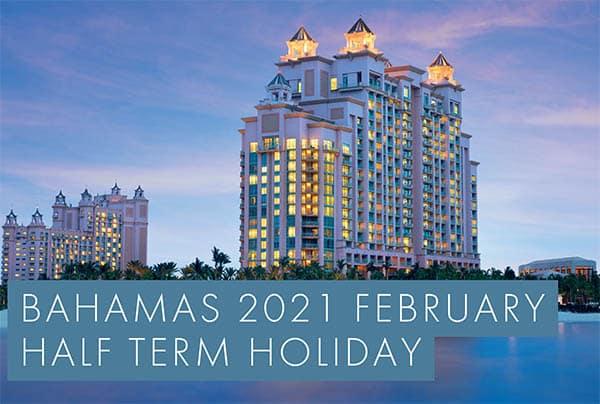 Bahamas 2021 February Half Term – 7 Nights – £1889pp