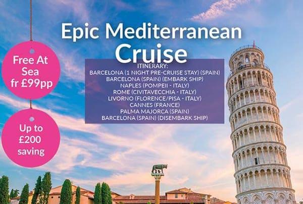 Epic Mediterranean Cruise – Jun21 – £899pp