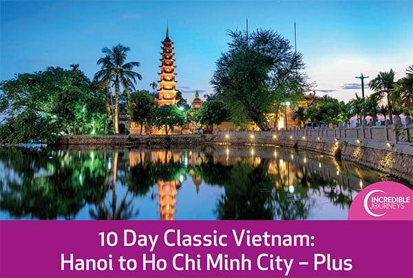 10 Day Classic Vietnam: Hanoi to Ho Chi Minh City – Plus